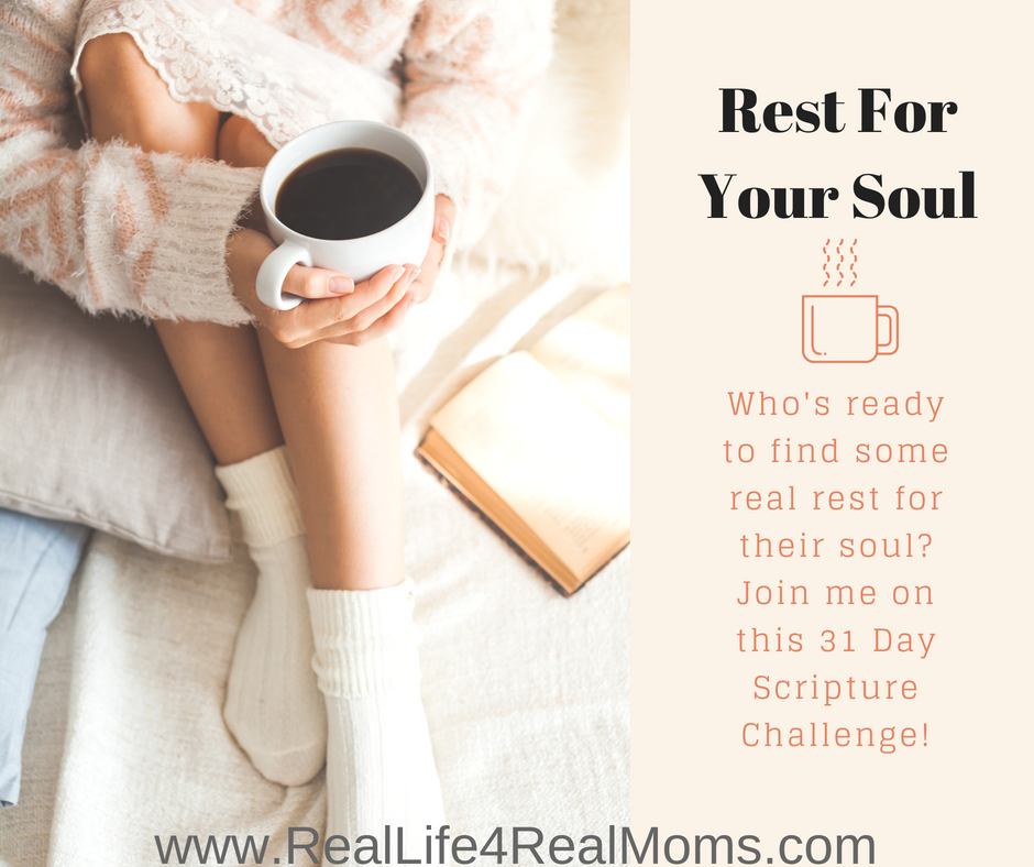 Who's ready to find some real rest for their soul? Join me on this 31 Day Scripture Challenge!